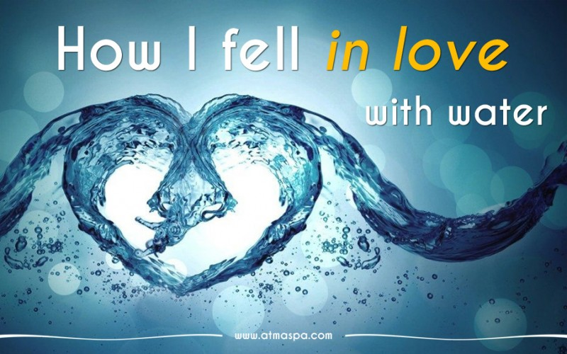 How I fell in love with water